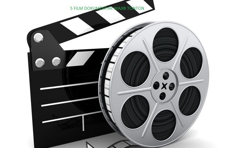 5 FILM DOKUMENTAR WAJIB TONTON