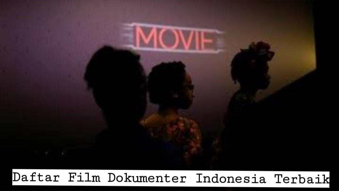FILM DOKUMENTER INDONESIA TERPOPULER