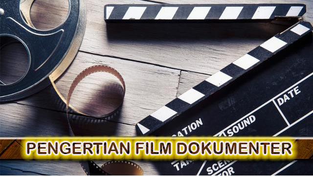 PENGERTIAN FILM DOKUMENTER