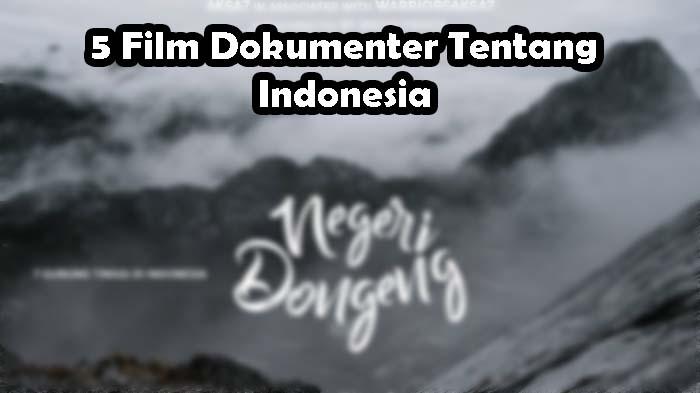 5 Film Dokumenter Tentang Indonesia