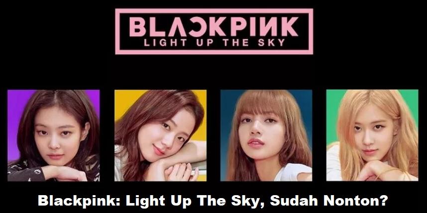 Blackpink: Light Up The Sky, Sudah Nonton?